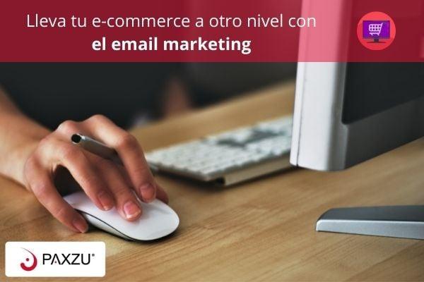 Lleva tu e-commerce a otro nivel con el email marketing